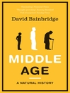 Middle Age (eBook): A Natural History
