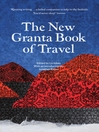 The New Granta Book of Travel (eBook)