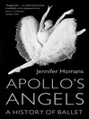 Apollo's Angels (eBook): A History Of Ballet