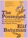 The Possessed (eBook): Adventures with Russian Books and the People Who Read Them