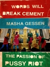 Words Will Break Cement (eBook): The Passion of Pussy Riot