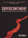 Supercontinent (eBook): 10 Billion Years In the Life of Our Planet