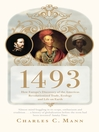 1493 (eBook): How the Ecological Collision of Europe and the Americas Gave Rise to the Modern World