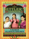 The Settler's Cookbook (eBook): A Memoir Of Love, Migration And Food