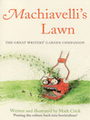 Machiavelli's Lawn (eBook): The Great Writers' Garden Companion