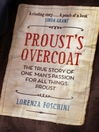 Prousts Overcoat (eBook): The True Story of One Man's Passion for All Things Proust