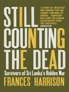 Still Counting the Dead (eBook): Survivors of Sri Lanka's Hidden War