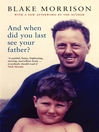 And When Did You Last See Your Father (eBook): A Son's Memoir of Love and Loss