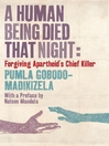 A Human Being Died That Night (eBook): Forgiving Apartheid's Chief Killer
