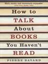 How To Talk About Books You Haven't Read (eBook)