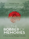 The Robber of Memories (eBook): A River Journey Through Colombia