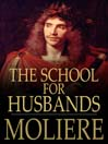 The School for Husbands (eBook): L'Ecole des maris