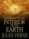 A Journey to the Interior of the Earth (eBook)
