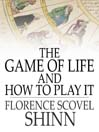 The Game of Life And How to Play It (eBook)
