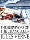 The Survivors of the Chancellor (eBook): Diary of J. R. Kazallon, Passenger