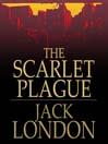 The Scarlet Plague (eBook)