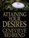 Attaining Your Desires (eBook): By Letting Your Subconscious Mind Work for You