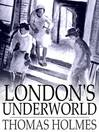London's Underworld (eBook)