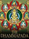 The Dhammapada (eBook): A Collection of Verses Being One of the Canonical Books of the Buddhists