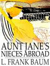 Aunt Jane's Nieces Abroad (eBook): Aunt Jane Series, Book 2