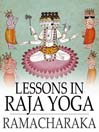 Lessons in Raja Yoga (eBook)