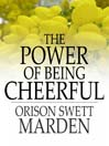 The Power of Being Cheerful (eBook)