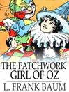 The Patchwork Girl of Oz (eBook): Oz Series, Book 7