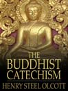 The Buddhist Catechism (eBook)