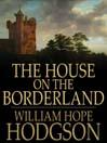 The House on the Borderland (eBook)