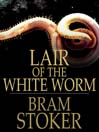 Lair of the White Worm (eBook): The Garden of Evil