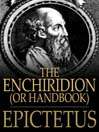 The Enchiridion, or Handbook (eBook): With a Selection from the Discourses of Epictetus