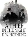 A Thief in the Night: A Book of Raffles' Adventures (eBook): A. J. Raffles Series, Book 3