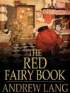 The Red Fairy Book (eBook): Andrew Lang's Fairy Books Series, Book 2