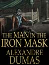The Man in the Iron Mask (eBook): d'Artagnan Romance Series, Book 6
