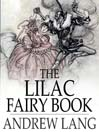 The Lilac Fairy Book (eBook): Andrew Lang's Fairy Books Series, Book 12
