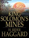 King Solomon's Mines (eBook): Allan Quatermain Series, Book 1