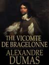 The Vicomte De Bragelonne (eBook): d'Artagnan Romance Series, Book 3