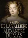 Louise de la Valliere (eBook): d'Artagnan Romance Series, Book 5