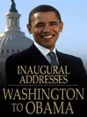 U.S. Presidential Inaugural Addresses from Washington to Obama (eBook)