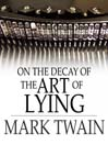 On the Decay of the Art of Lying (eBook)