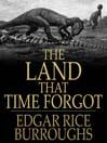 The Land that Time Forgot (eBook): Caspak Trilogy, Book 1
