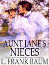 Aunt Jane's Nieces (eBook): Aunt Jane Series, Book 1