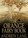 The Orange Fairy Book (eBook): Andrew Lang's Fairy Books Series, Book 10