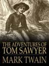 The Adventures of Tom Sawyer (eBook): Tom Sawyer and Huck Finn Series, Book 1