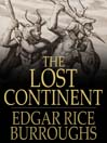 The Lost Continent (eBook): Or, Beyond Thirty