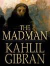 The Madman (eBook): His Parables and Poems