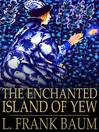 The Enchanted Island of Yew (eBook)