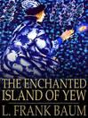 The Enchanted Island of Yew (eBook)