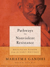 Pathways to Nonviolent Resistance (eBook): BOLD-FACED WISDOM from the EARLY WRITINGS
