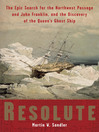 Resolute (eBook): The Epic Search for the Northwest Passage and John Franklin, and the Discovery of the Queen's Ghost Ship